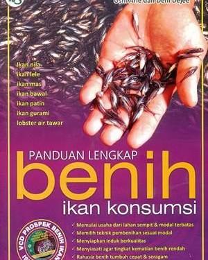 Buku panduan lengkap benih ikan konsumsi